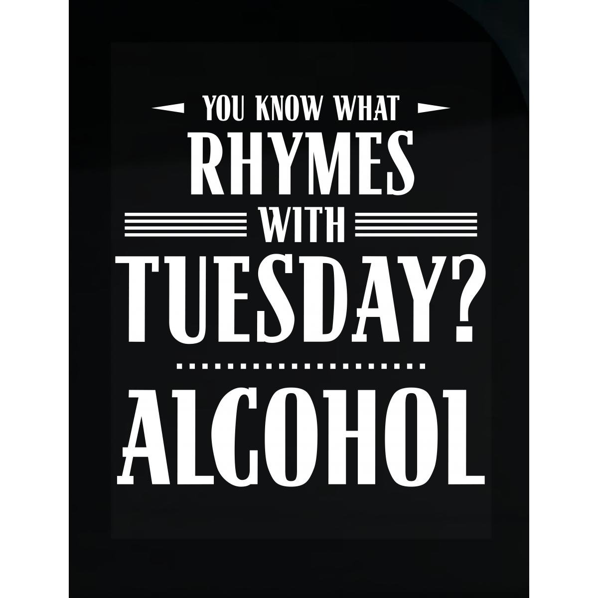 Amazon.com: You Know What Rhymes With Tuesday? Alcohol - Sticker ...