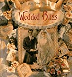 Wedded Bliss: A Victorian Bride's Handbook