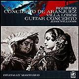 Rodrigo: Concierto de Aranjuez: Villa Lobos: Guitar Concerto: John Williams