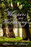 Of Whispers and Wanderings, Theodora Ashcraft, 148400387X