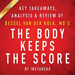 The Body Keeps the Score Audiobook