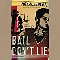 Ball Don't Lie Audiobook by Matt de la Peña Narrated by Dion Graham