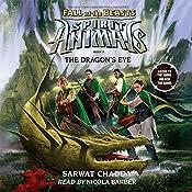 The Dragon's Eye: Spirit Animals: Fall of the Beasts, Book 8 | Sarwat Chadda