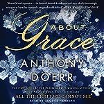 About Grace: A Novel | Anthony Doerr