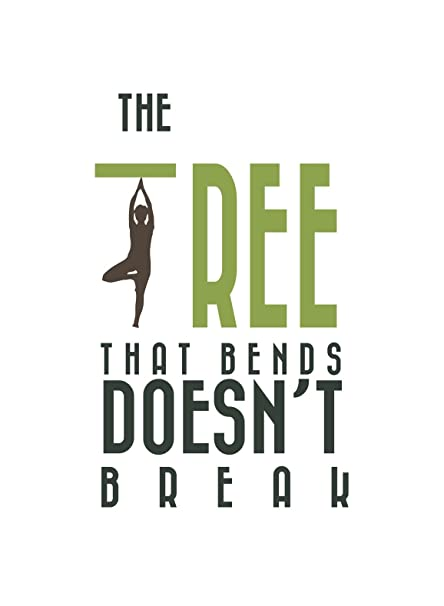 Amazon.com : The Tree That Bends Doesnt Break Picture Yoga ...