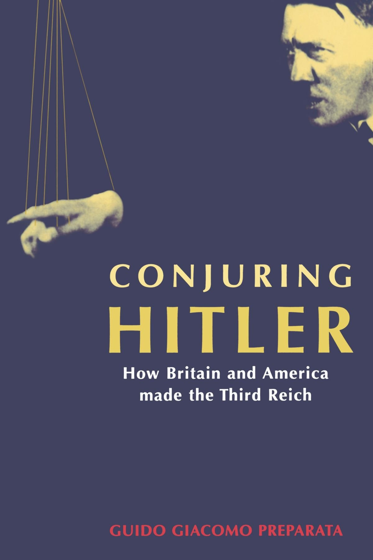 Conjuring Hitler: How Britain and America Made the Third Reich pdf epub