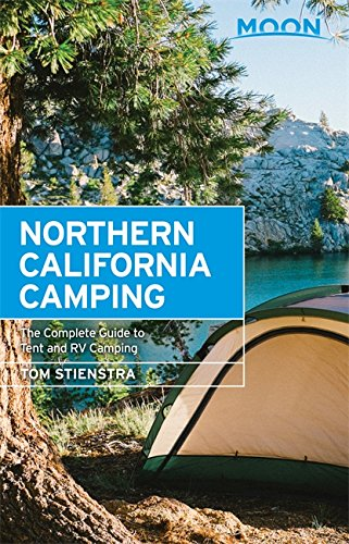 Moon Northern California Camping: The Complete Guide to Tent and RV Camping (Travel Guide)
