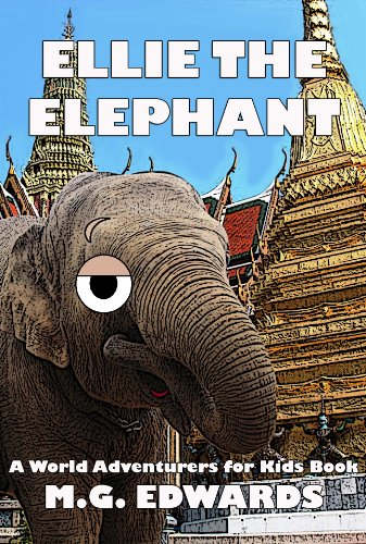 a743735337c19 Ellie the Elephant (Illustrated Edition) (World Adventurers for Kids Book  2) by