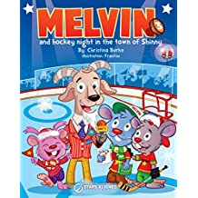 Melvin and Hockey Night in The Town of Shinny (Melvin The Mouse Book 3)