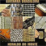 Guitarra Brasileira by Heraldo Do Monte (2004-12-20)