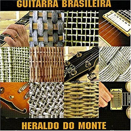 Guitarra Brasileira by Heraldo Do Monte : Heraldo Do Monte: Amazon.es: Música