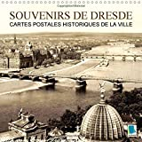 Souvenirs de Dresde - Cartes postales historiques de la ville 2015: Dresde : tradition et histoire de la ville (Calvendo Places) (French Edition)