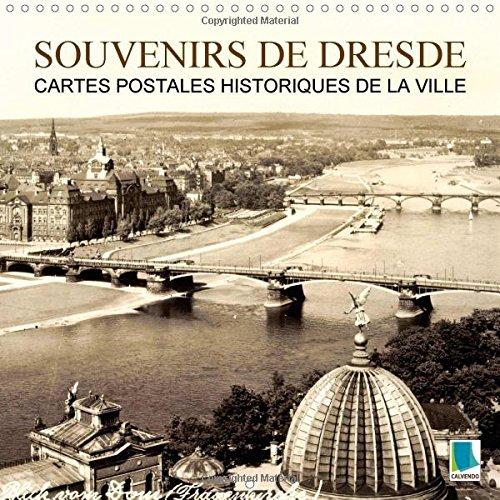 Souvenirs de Dresde - Cartes postales historiques de la ville 2015: Dresde : tradition et histoire de la ville (Calvendo Places) (French Edition) by Calvendo Verlag GmbH