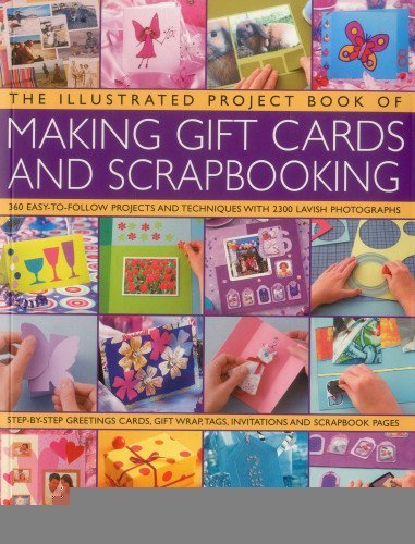 The Illustrated Project Book of Making Gift Cards and Scrapbooking: 360 easy-to-follow projects and techniques with 2300 lavish photographs [Paperback] [2012] (Author) Cheryl Owen, Alison Lindsay pdf epub
