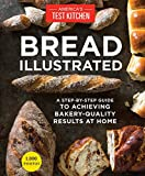 : Bread Illustrated: A Step-By-Step Guide to Achieving Bakery-Quality Results At Home