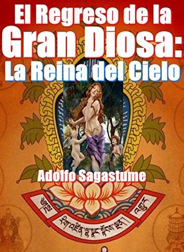 El Regreso de la Gran Diosa - La Reina del Cielo (Spanish Edition)