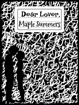 Dear Lover,: A Book of Poetry, the Notebook Collection of Love by [Summers, Maple]
