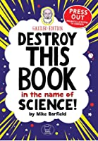 Destroy This Book In The Name Of Science: Galileo
