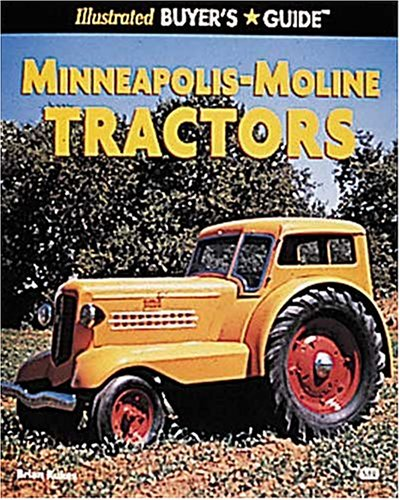 Minneapolis-Moline Tractors (Illustrated Buyer's Guide)