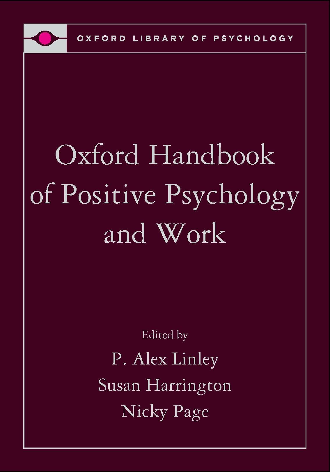 Oxford Handbook of Positive Psychology and Work Oxford Library of ...