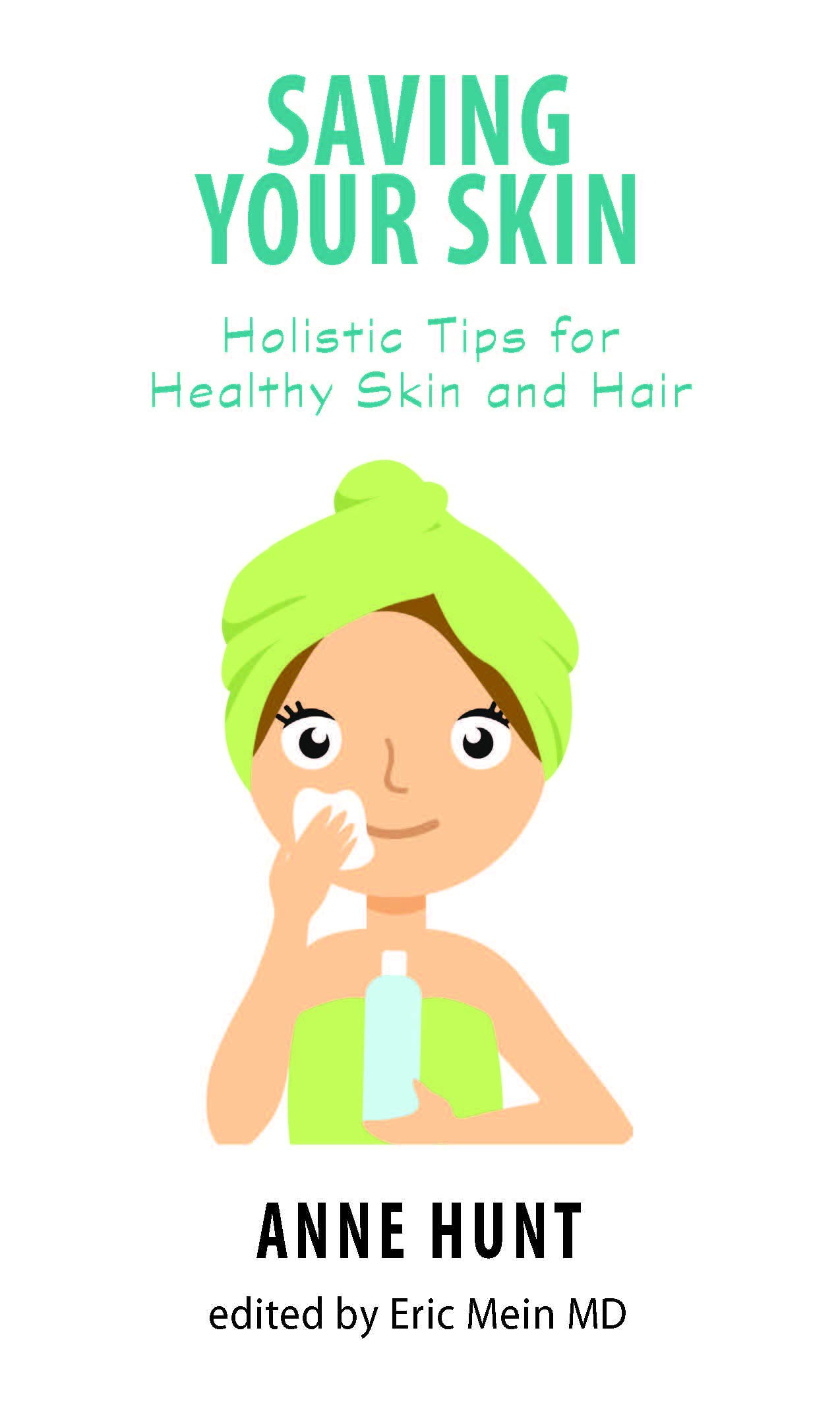 Saving Your Skin: Holistic Tips for Healthy Skin and Hair: Anne