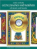 Full-Color Celtic Frames and Borders (Dover Full-Color Electronic Design) (Book & CD-ROM)