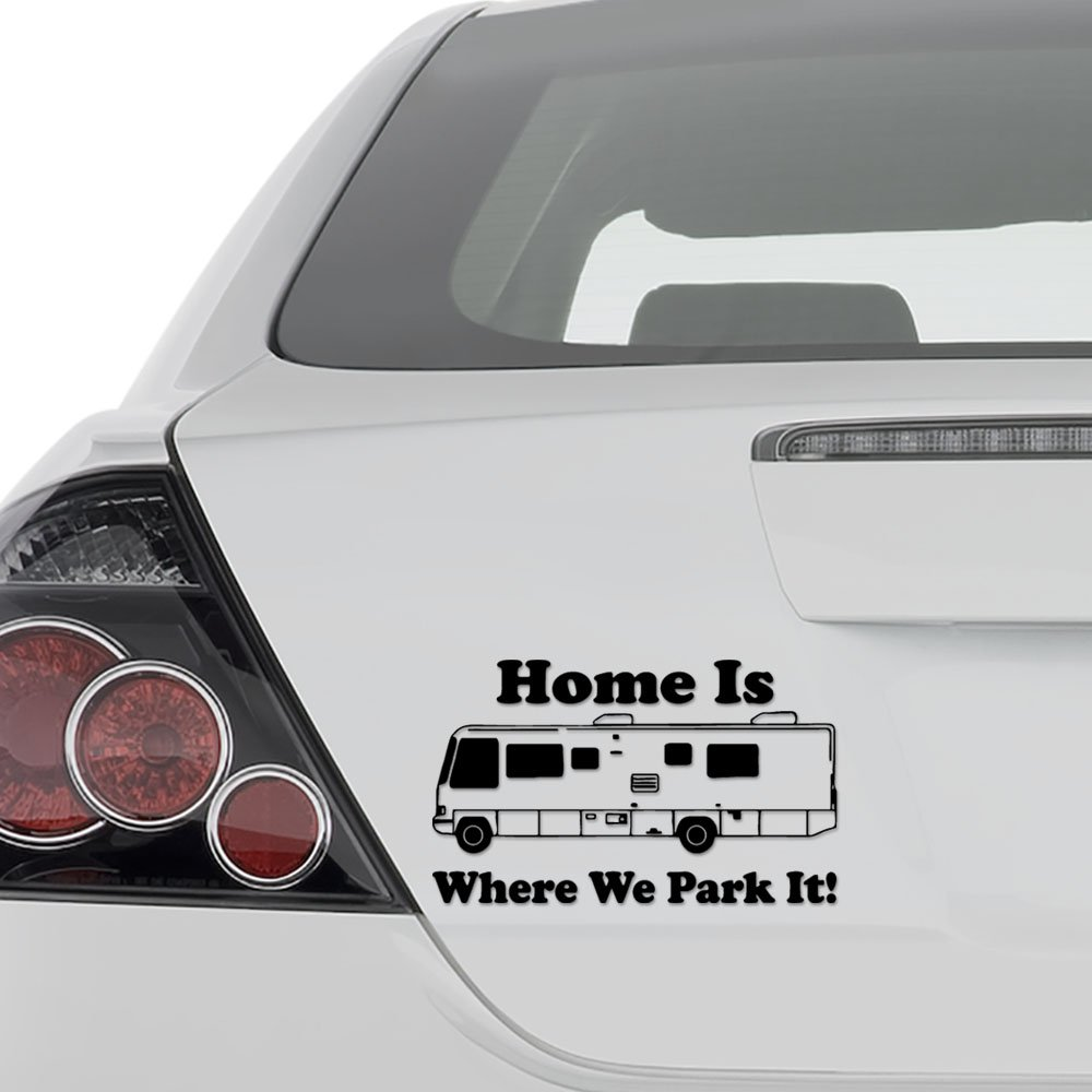 Aampco decals home is where we park it rv vehicle vinyl decal sticker wall decor motorcycle car truck windows bumper size 10 in 25 cm wide color