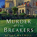 Murder at the Breakers Audiobook by Alyssa Maxwell Narrated by Eva Kaminsky