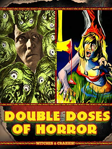 (Double Doses of Horror: Witches & Crazies!)