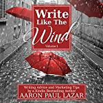 Write Like the Wind: Volume 1 | Aaron Paul Lazar