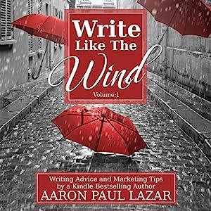Write Like the Wind: Volume 1 Audiobook