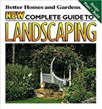 New Complete Guide to Landscaping: Design, Plant, Build (Better Homes and Gardens(R))