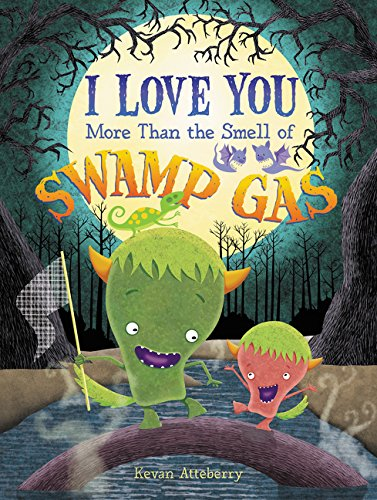 I Love You More Than the Smell of Swamp (Cute Halloween Stories)