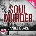 Soul Murder | Daniel Blake