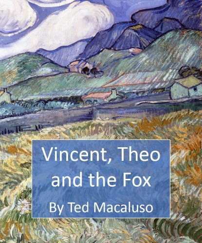 Vincent, Theo and the Fox: A mischievous adventure through the paintings of Vincent van Gogh (Artist Adventures Book 1)