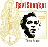 The Ravi Shankar Collection: Three Ragas