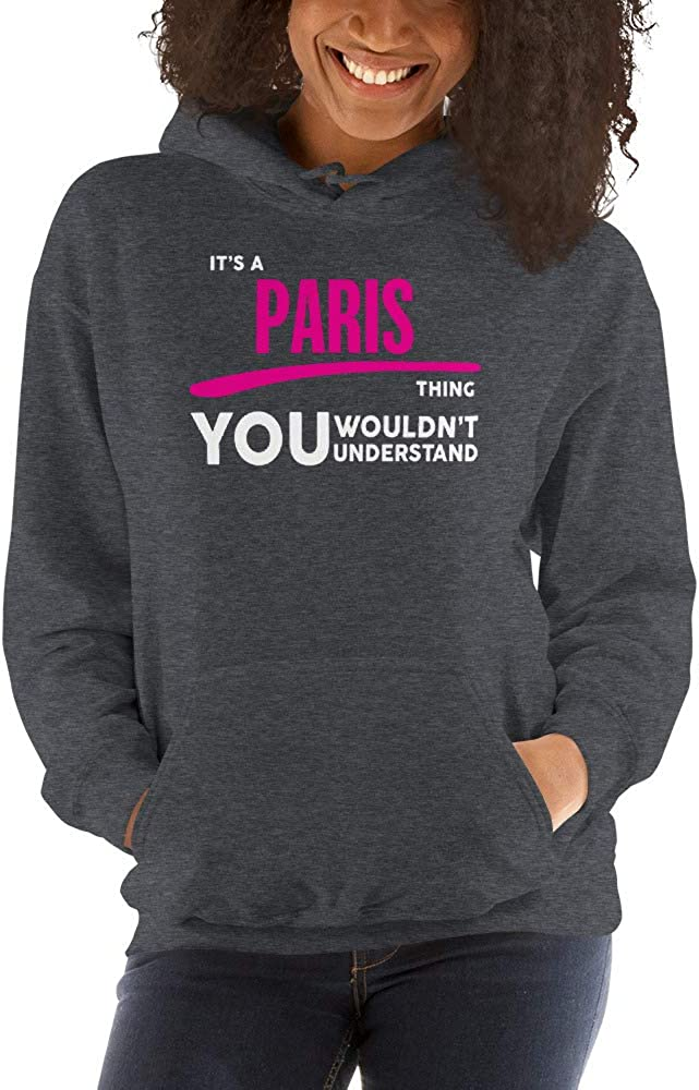 You Wouldnt Understand PF Its A Paris Thing