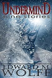 Undermind: Nine Stories