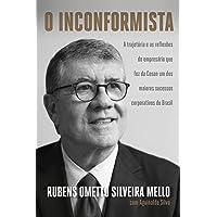 O inconformista: A trajetória e as reflexões do empresário que fez da Cosan um dos maiores sucessos corporativos do…