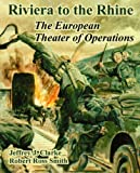 Riviera to the Rhine: The European Theater of Operations
