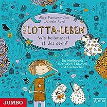 Mein Lotta-Leben: Wie belämmert ist das denn? Hörbuch von Alice Pantermüller Gesprochen von: Katinka Kultscher, Robert Missler, Can Acikgöz