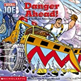 Danger Ahead!, Justine Fontes and Ron Fontes, 043925910X