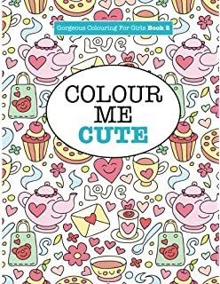 gorgeous colouring for girls colour me cute gorgeous colouring books for girls - Coloring Books For Girls