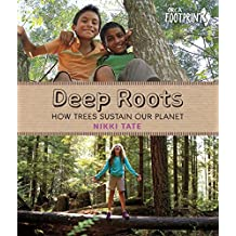 Deep Roots: How Trees Sustain Our Planet (Orca Footprints)