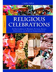 Religious Celebrations [2 volumes]: An Encyclopedia of Holidays, Festivals, Solemn Observances, and Spiritual Commemorations