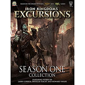 Iron Kingdoms Excursions: Season One Collection Audiobook
