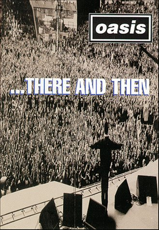 oasis-there-and-then