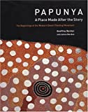 img - for Papunya-A Place Made After the Story: The Beginnings of the Western Desert Painting Movement book / textbook / text book