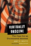 Virtually Obscene, Amy E. White, 0786428015
