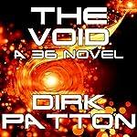The Void: A 36 Novel (Volume 2) | Dirk Patton
